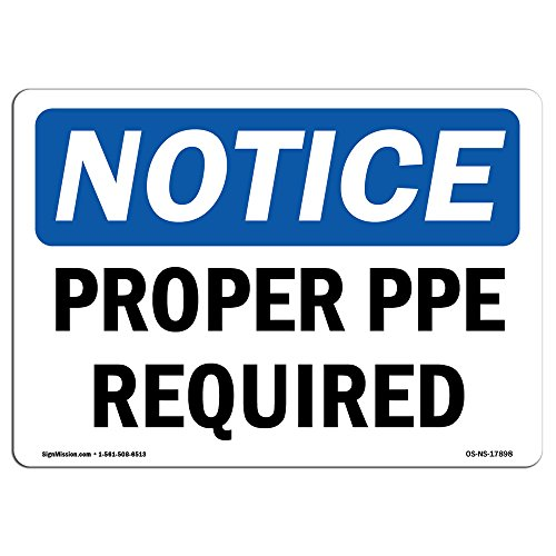 OSHA Notice Signs - Proper PPE Required Sign   Extremely Durable Made in the USA Signs or Heavy Duty Vinyl label Decal   Protect Your Construction Site, Warehouse, Shop Area & Business from SignMission