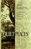 Quiet Places: A Women's Guide to Personal Retreat