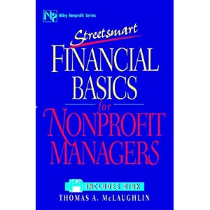 Streetsmart Financial Basics for Nonprofit Managers (Wiley Nonprofit Law, Finance and Management Series)