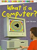 What Is a Computer?, Jim Drake, 1575727870