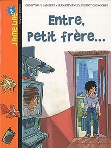 """Afficher """"Entre, petit frère"""""""