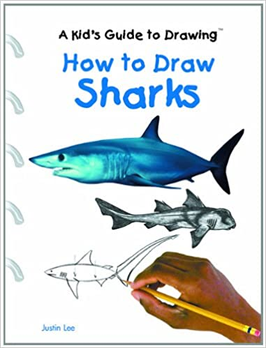 How to Draw Sharks (A Kid's Guide to Drawing): Justin Lee