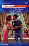 The Last Time We Kissed, Ann Roth, 0373750358