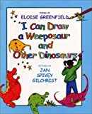 I Can Draw a Weeposaur and Other Dinosaurs, Eloise Greenfield, 0688176356