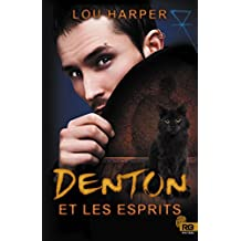 Denton et les esprits: Dead Man, T1 (French Edition)