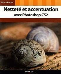 Netteté et accentuation avec Photoshop CS2