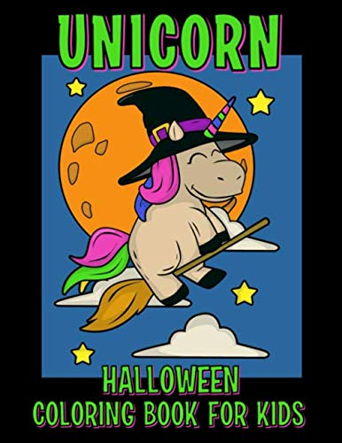 Elementary Art Projects Halloween (Halloween Coloring Book for Kids: Childrens Unicorn Halloween Coloring and Activity Book for Boys and Girls Age 4-8 with Fun Easy to Color)