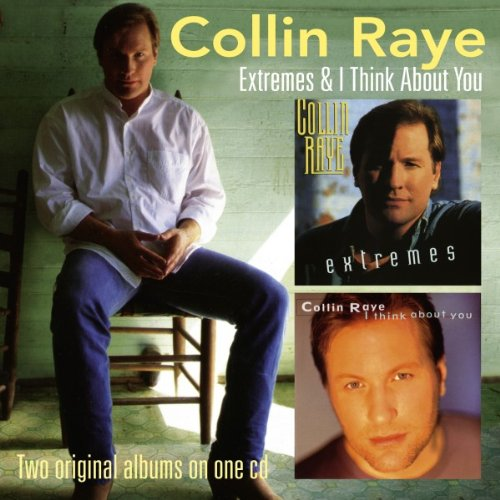 COLLIN RAYE - Extremes/i Think About You - Zortam Music