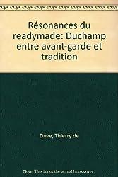 Résonances du readymade: Duchamp entre avant-garde et tradition
