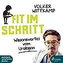Fit im Schritt: Wissenswertes vom Urologen Hörbuch von Volker Wittkamp Gesprochen von: Volker Wittkamp