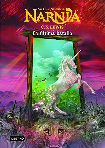 Descargar Libro La última Batalla: Las Crónicas De Narnia 7: Las Cronicas De Narnia C. S. Lewis