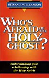 Who's Afraid of the Holy Ghost?, Stevan Williamson, 0892749164
