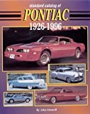 The Standard Catalog of Pontiac, 1926-1996, John Gunnell, 0873413695