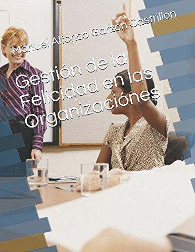 Gestion de la Felicidad en las Organizaciones (Spanish Edition) [Manuel Alfonso Garzon Castrillon] (Tapa Blanda)