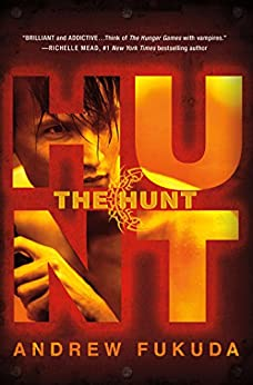 The Hunt (The Hunt Trilogy Book 1) by [Fukuda, Andrew]