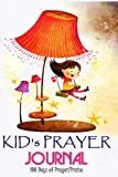 Kid's Prayer Journal: Inspirational Prayer & Praise Journal (100 Days), Inspire Kids Grow Closer to God in Prayer