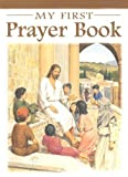 img - for My First Prayer Book (Catholic Classics (Hardcover)) by Sr Karen Cavanaugh (2007-02-01) book / textbook / text book