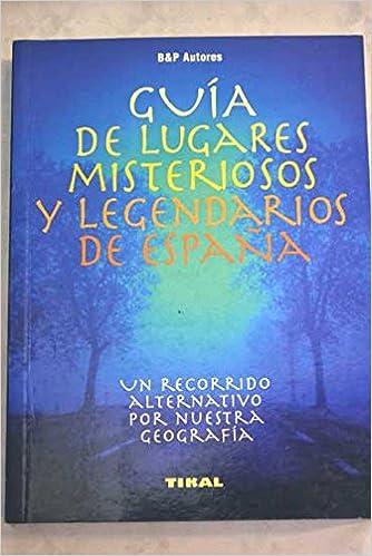 Guia de lugares misteriosos y legendarios de España: Amazon.es ...