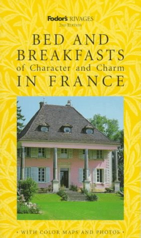 Rivages: Bed and Breakfasts of Character and Charm in France: The Guide the French Use (2nd ed)...