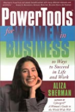 PowerTools for Women in Business: 10 Ways to Succeed in Life and Work