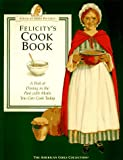 Felicity's Cookbook: A Peek at Dining in the Past with Meals You Can Cook Today (American Girls Collection)