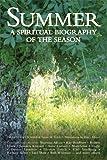 Summer: A Spiritual Biography Of The Season