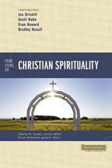 Four Views on Christian Spirituality (Counterpoints: Exploring Theology) by [Demarest, Bruce A.]