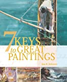 7 Keys to Great Paintings, Jane Hofstetter, 1581804792