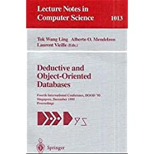 Deductive and Object-Oriented Databases: Fourth International Conference, DOOD' 95, Singapore, December 4-7, 1995. Proceedings (Lecture Notes in Computer Science) by Alberto O. Mendelzon (2008-06-13)