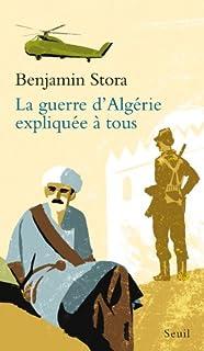 La guerre d'Algérie expliquée à tous, Stora, Benjamin
