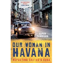 Our Woman in Havana: Reporting Castro's Cuba