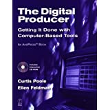 The Digital Producer: Getting It Done with Computer-Based Tools