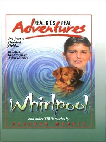 Téléchargement de livre à partir de google books Whirlpool: Real Kids Real Adventures FB2 0786244232