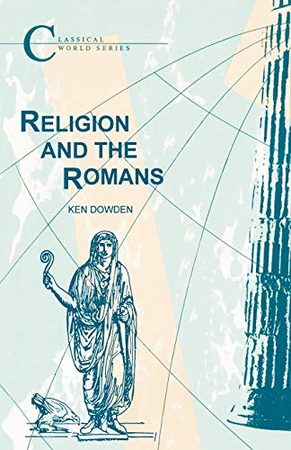Religion and the Romans (Classical World Series)