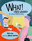 What! Cried Granny, Kate Lum and Adrian Johnson, 0803723822