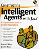 img - for Constructing Intelligent Agents with Java: A Programmer's Guide to Smarter Applications book / textbook / text book