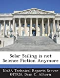img - for Solar Sailing Is Not Science Fiction Anymore book / textbook / text book