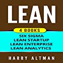 Lean: 4 Manuscripts - Six Sigma, Lean Startup, Lean Analytics & Lean Enterprise Audiobook by Harry Altman Narrated by Bridger Conklin