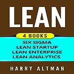 Lean: 4 Manuscripts - Six Sigma, Lean Startup, Lean Analytics & Lean Enterprise   Harry Altman