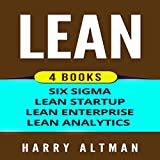 Lean: 4 Manuscripts - Six Sigma, Lean Startup, Lean Analytics & Lean Enterprise