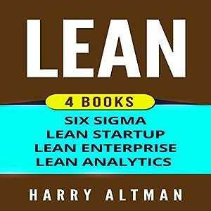 Lean: 4 Manuscripts - Six Sigma, Lean Startup, Lean Analytics & Lean Enterprise Audiobook