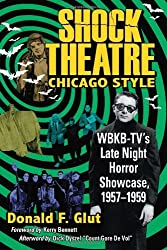Shock Theatre Chicago Style: WBKB-TV's Late Night Horror Showcase, 1957-1959