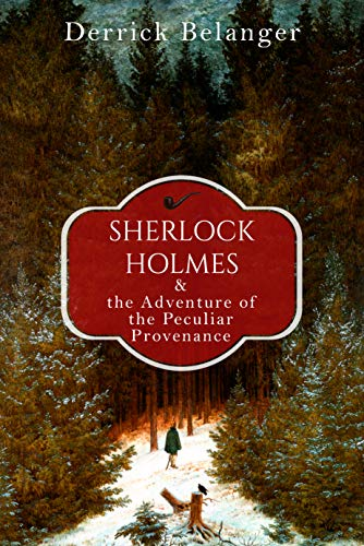 Sherlock Holmes and the Adventure of the Peculiar Provenance