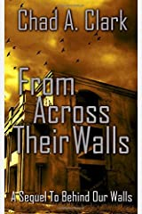 From Across Their Walls (Behind Our Walls Trilogy) Paperback
