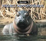 Project Hippopotamus (Zoo Life series)