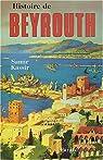 Histoire de Beyrouth par Kassir