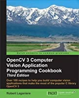 OpenCV 3 Computer Vision Application Programming Cookbook, 3rd Edition