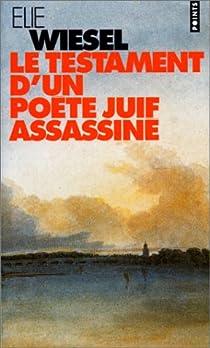 Le testament d'un poète juif assassiné par Wiesel