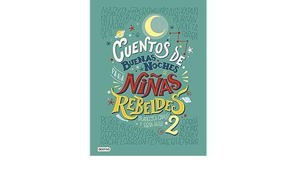 Amazon.com: Cuentos de buenas noches para niñas rebeldes 2 (versión española) (Spanish Edition) eBook: Elena Favilli, Francesca Cavallo, Graciela Romero: ...