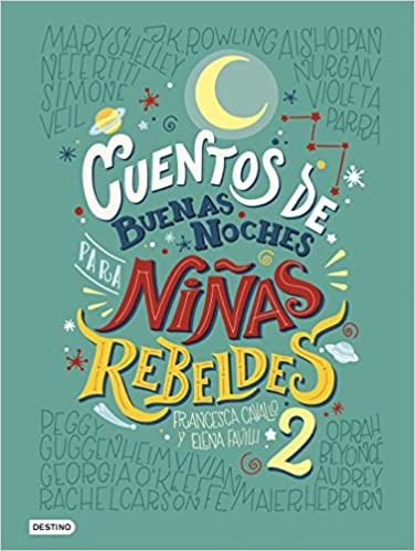 Cuentos de buenas noches para niñas rebeldes. Vol. II, Elena Favilli y Francesca Cavallo 51FKYgb2CWL._SX374_BO1,204,203,200_